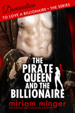 The Pirate Queen and The Billionaire by Miriam Minger